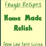 Home Made Relish Recipes - How to Make Relishes