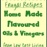 Easy to Make Flavoured Oils & Spiced Vinegar Recipes
