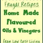 Easy to Make Flavoured Oils & Spiced Vinegar Recipes