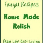 Home Made Relish Recipes - How to Make Relishes