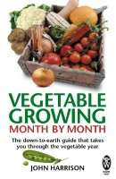 Vegetable Growing Month by Month