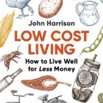 Low Cost Living- The Book - Live Better, Spend Less