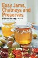 Easy Jams Chutneys and Preserves